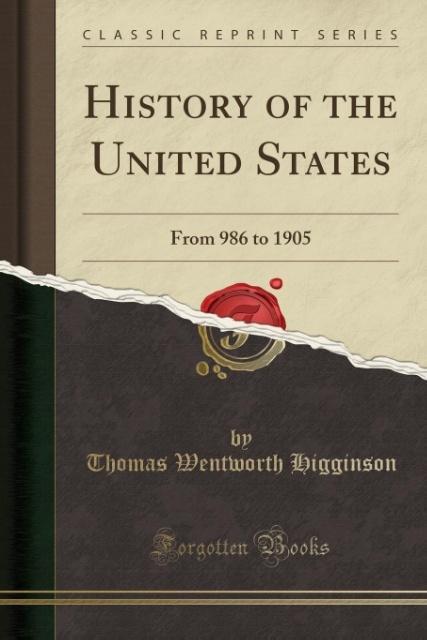 History of the United States als Taschenbuch von Thomas Wentworth Higginson