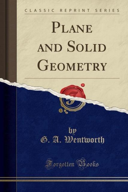 Plane and Solid Geometry (Classic Reprint) als Taschenbuch von G. A. Wentworth