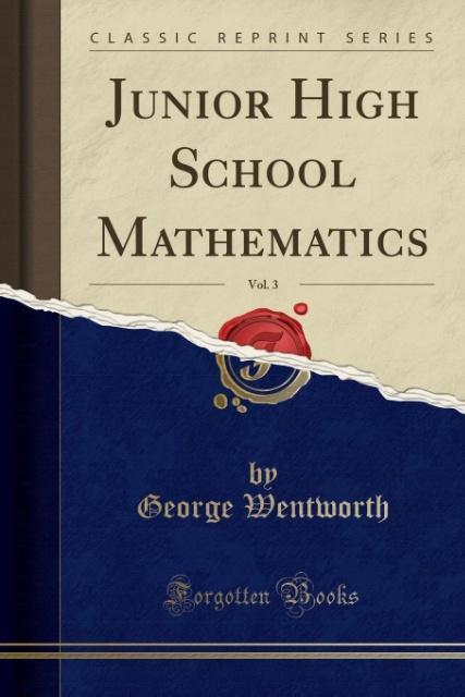 Junior High School Mathematics, Vol. 3 (Classic Reprint) als Taschenbuch von George Wentworth