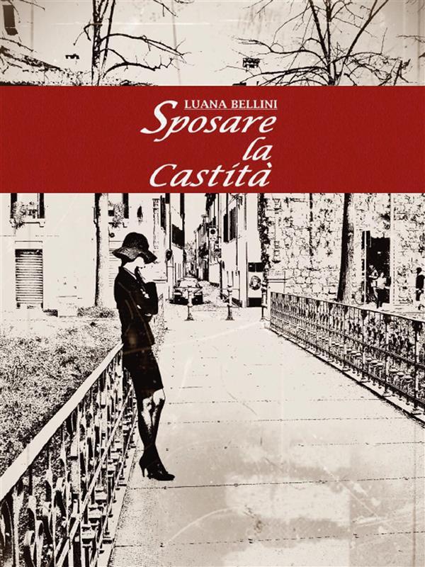 Sposare la castità als eBook von Luana Bellini - Youcanprint