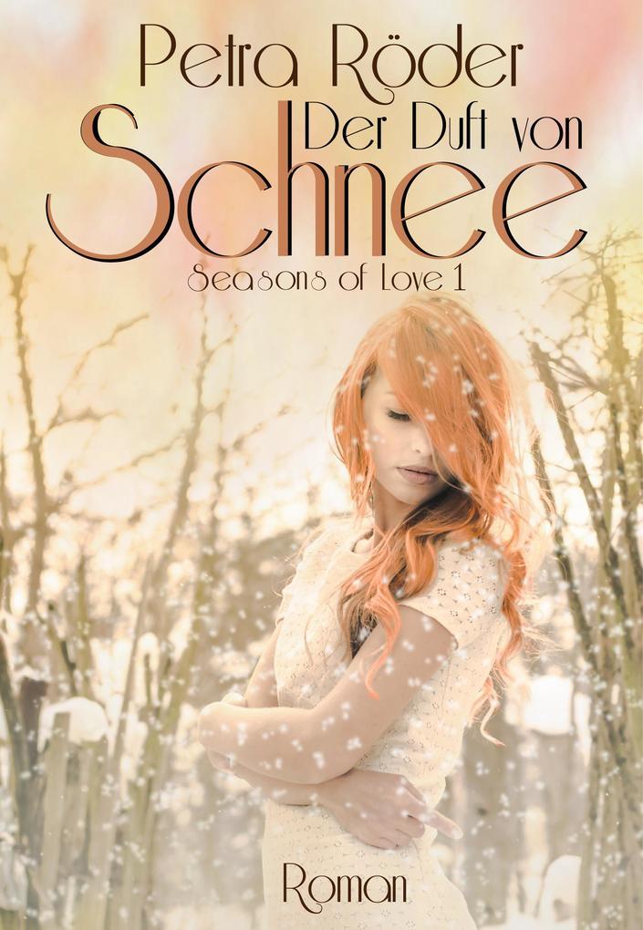 Der Duft von Schnee - Seasons of Love Reihe / Band 1 als eBook