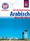 Reise Know-How Sprachführer Arabisch für die Golfstaaten - Wort für Wort