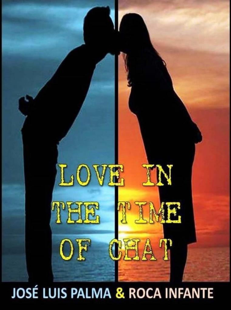 Love in the Time of Chat als eBook von José Lui...