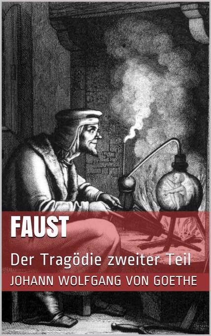 Faust. Der Tragödie zweiter Teil als eBook