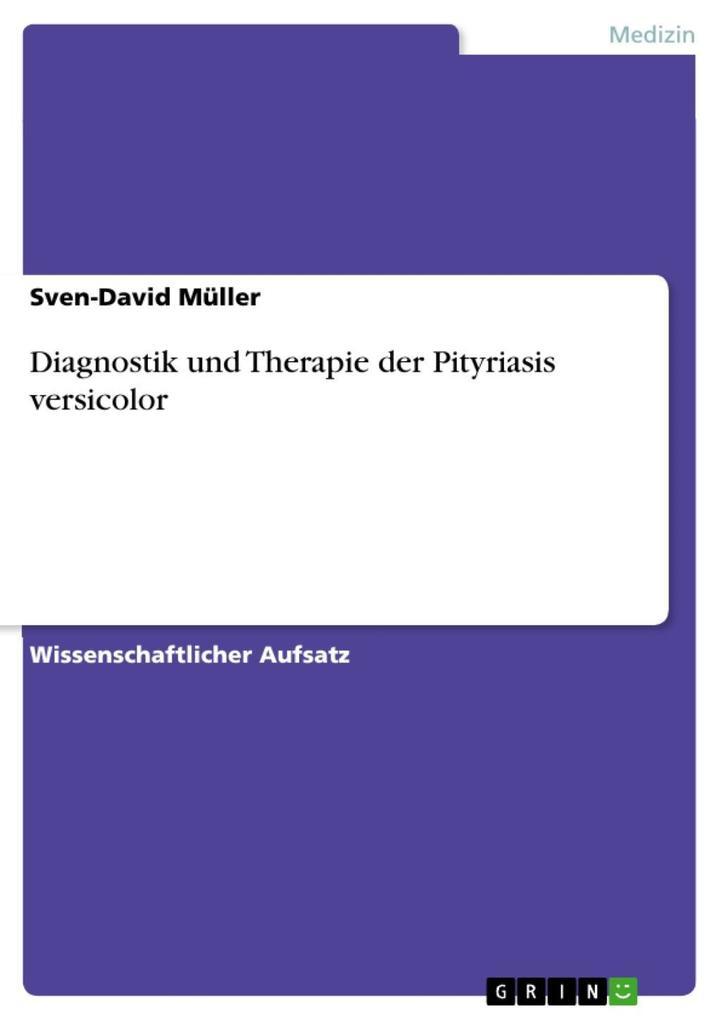 Diagnostik und Therapie der Pityriasis versicolor als eBook von Sven-David Müller