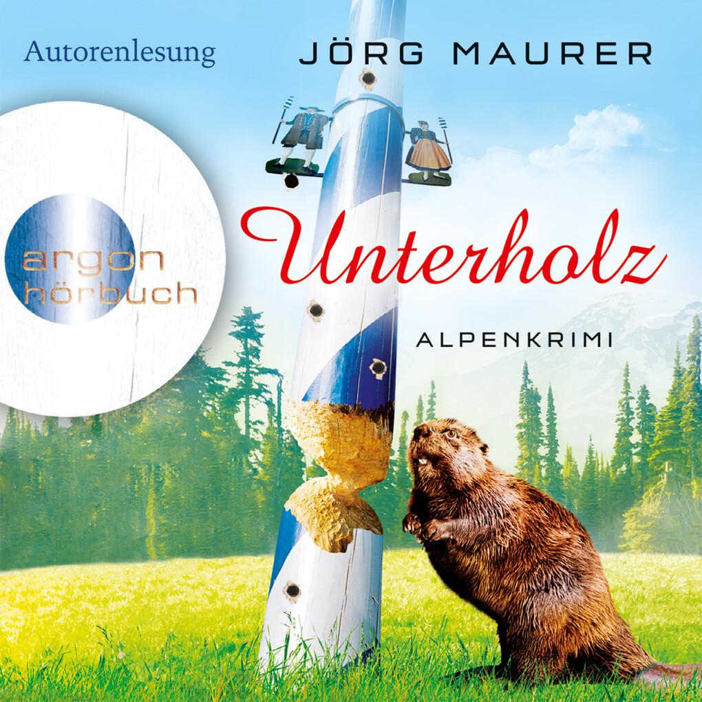 Unterholz - Alpenkrimi als Hörbuch Download