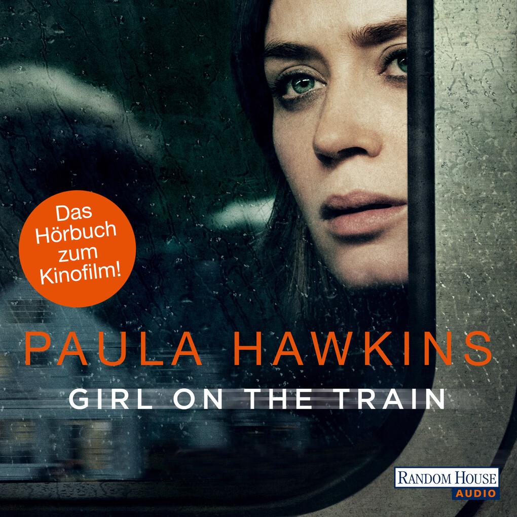 Girl on the Train - Du kennst sie nicht, aber sie kennt dich. als Hörbuch Download