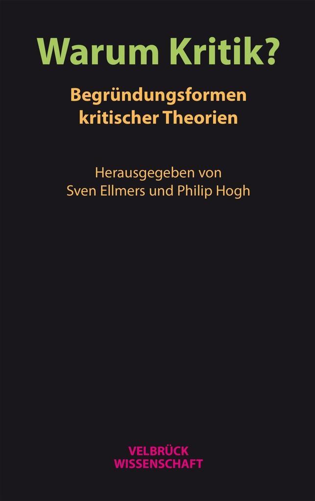 Warum Kritik? Begründungsformen kritischer Theorien als Buch