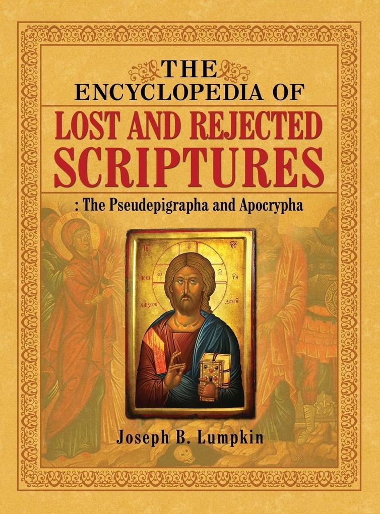 The Encyclopedia of Lost and Rejected Scriptures als Buch (gebunden)