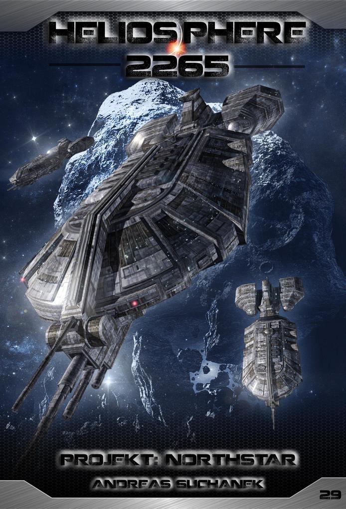 Heliosphere 2265 - Band 29: Projekt NORTHSTAR (Science Fiction) als eBook