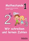 Mathestunde 1 - Wir schreiben und lernen Zahlen
