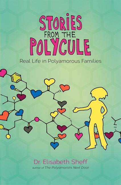 Stories from the Polycule: Real Life in Polyamorous Families als Taschenbuch von Elisabeth Sheff