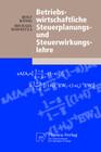 Betriebswirtschaftliche Steuerplanungs- und Steuerwirkungslehre