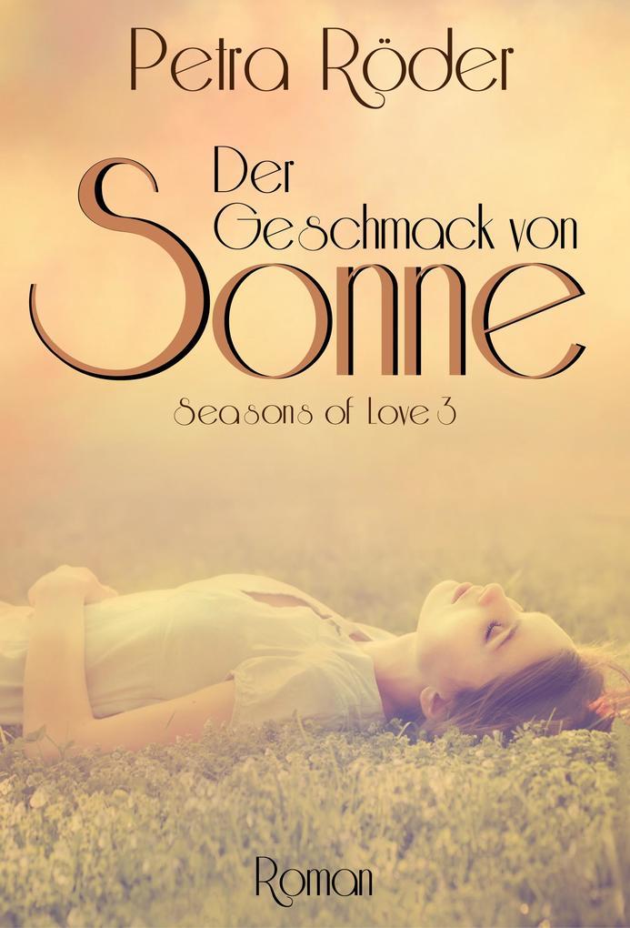 Der Geschmack von Sonne - Seasons of Love Reihe / Band 3 als eBook