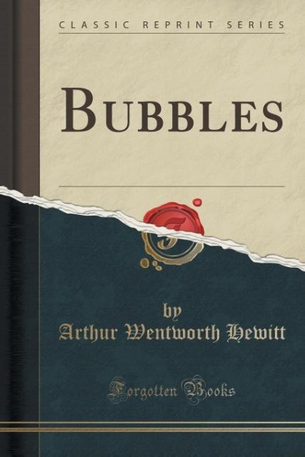 Bubbles (Classic Reprint) als Taschenbuch von Arthur Wentworth Hewitt