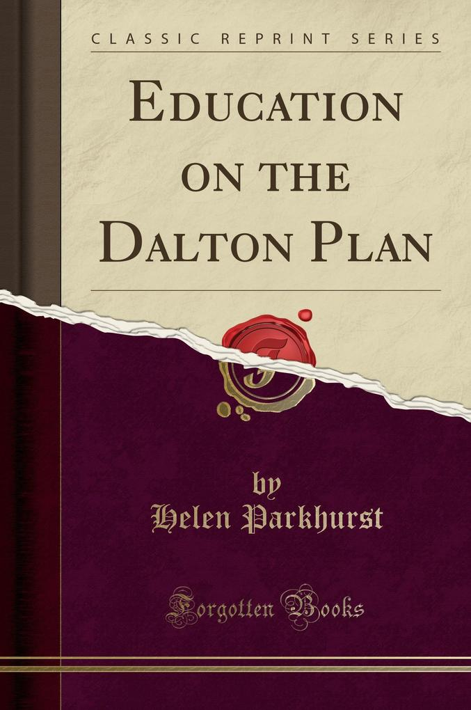 Education on the Dalton Plan (Classic Reprint)