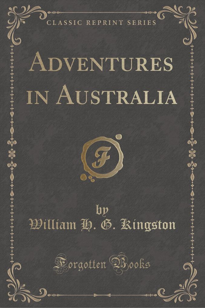 Adventures in Australia (Classic Reprint)