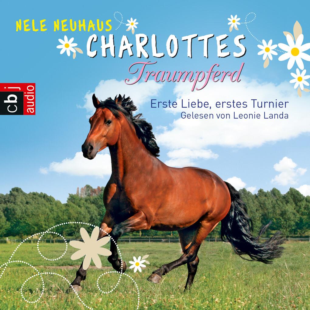 Charlottes Traumpferd - Erste Liebe, erstes Turnier als Hörbuch Download