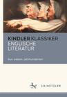 Kindler Klassiker - Englische Literatur