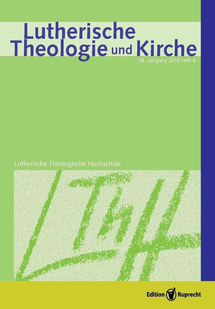 Lutherische Theologie und Kirche 04/2014 als eBook