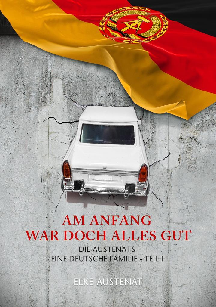 AM ANFANG WAR DOCH ALLES GUT als eBook