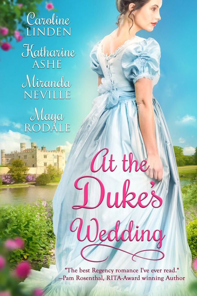 At the Duke´s Wedding als eBook von Caroline Linden, Katharine Ashe, Miranda Neville, Maya Rodale