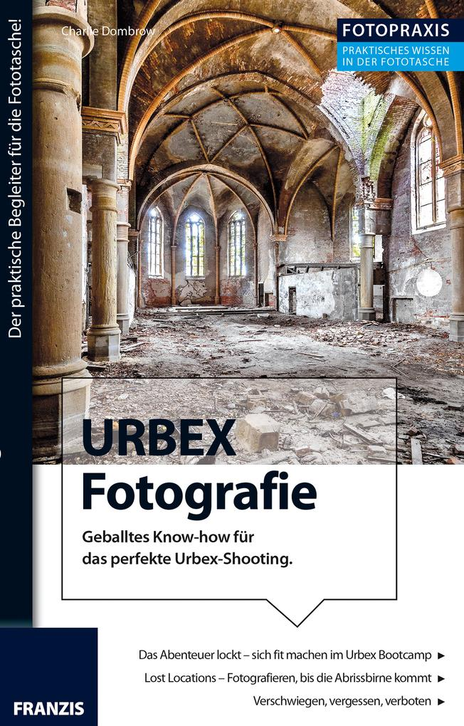 Foto Praxis URBEX Fotografie als eBook pdf