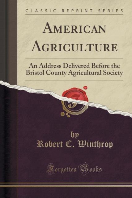 American Agriculture als Taschenbuch von Robert C. Winthrop
