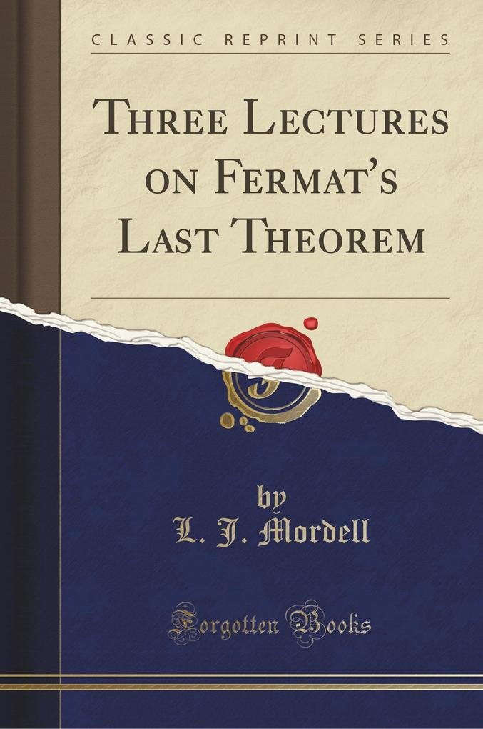 Three Lectures on Fermat's Last Theorem (Classic Reprint)