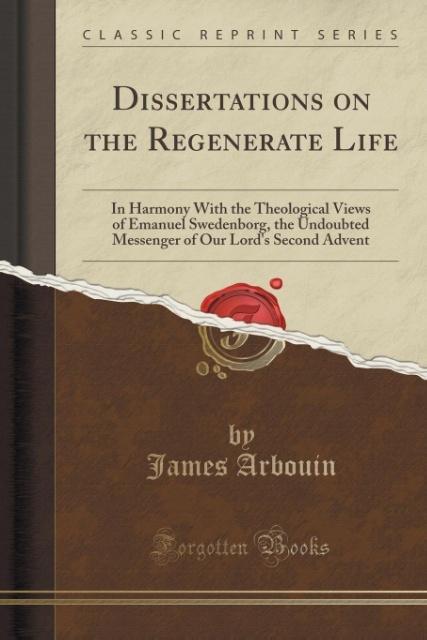 Dissertations on the Regenerate Life als Taschenbuch von James Arbouin