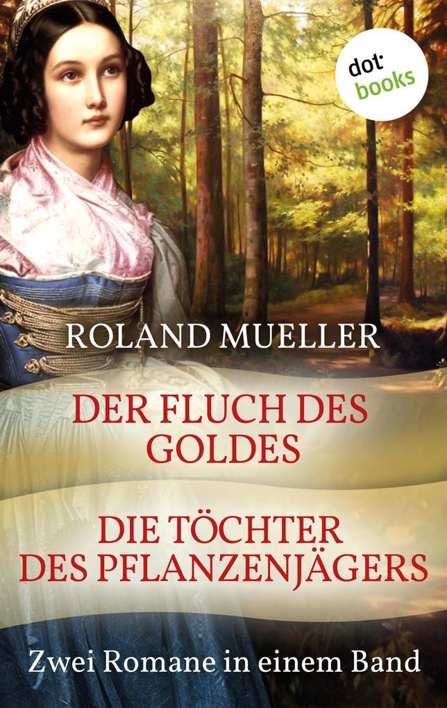 Der Fluch des Goldes & Die Töchter des Pflanzenjägers als eBook