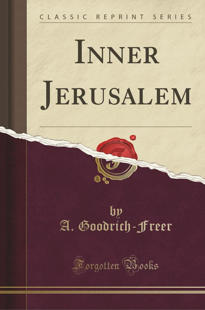 Inner Jerusalem (Classic Reprint)
