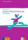 Mit Erfolg zum Goethe-/ÖSD-Zertifikat B1 für Jugendliche