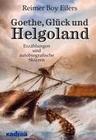 Goethe, Glück und Helgoland