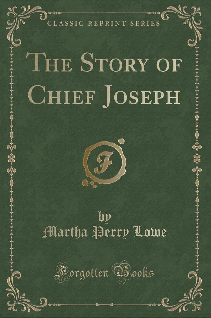 The Story of Chief Joseph (Classic Reprint)