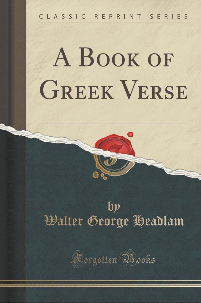 A Book of Greek Verse (Classic Reprint)