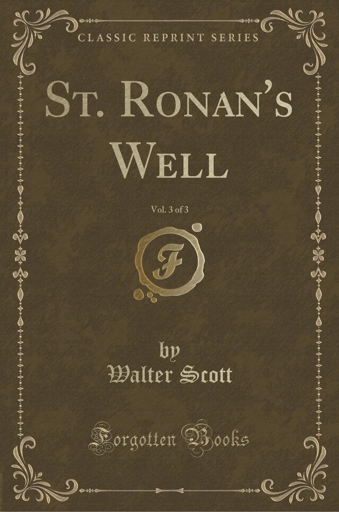 St. Ronan's Well, Vol. 3 of 3 (Classic Reprint)