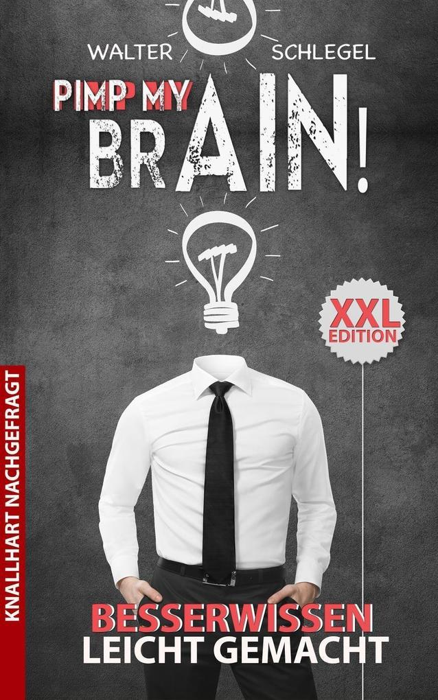 Pimp my brain! - Besserwissen leicht gemacht (Knallhart nachgefragt, #1) als eBook