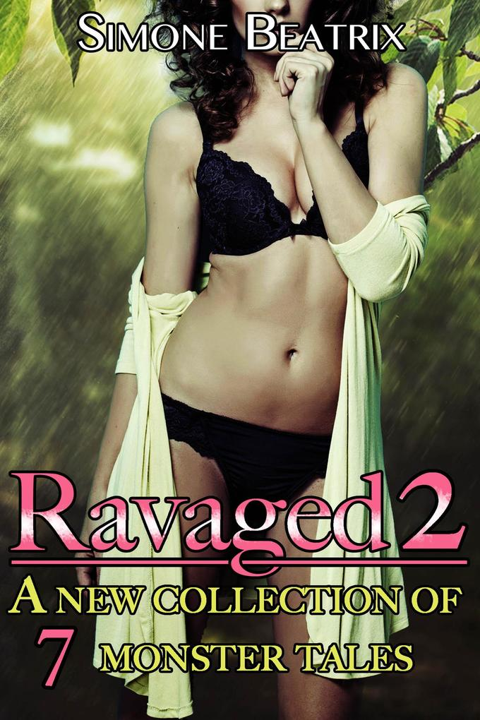 Ravaged 2: A Monster Box Set of 7 Erotic Tales als eBook