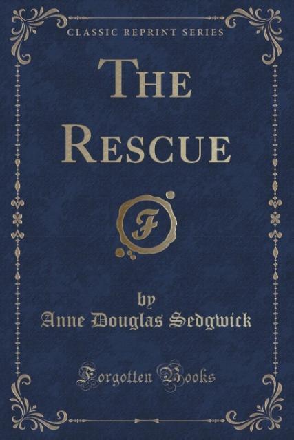 The Rescue (Classic Reprint) als Taschenbuch von Anne Douglas Sedgwick