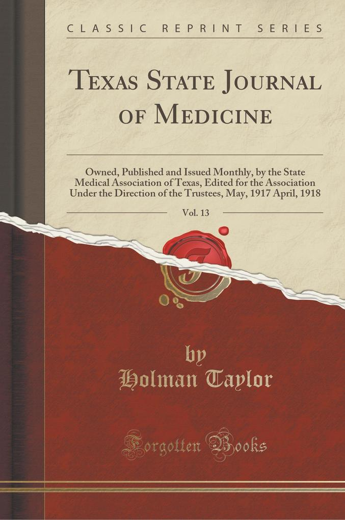 Texas State Journal of Medicine, Vol. 13
