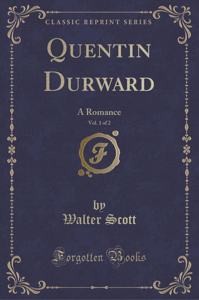 Quentin Durward, Vol. 1 of 2