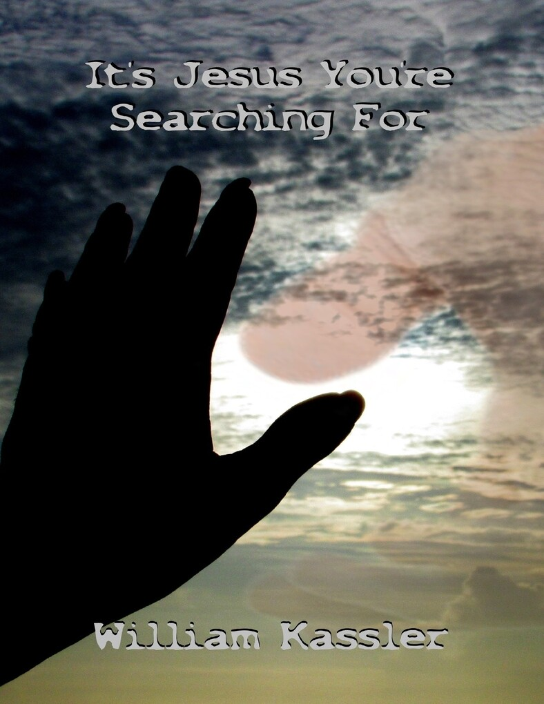 It´s Jesus You´re Searching For als eBook von W...