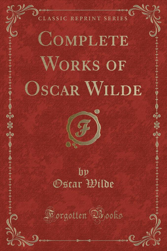 The Picture of Dorian Gray, And, a House of Pomegranates (Classic Reprint)