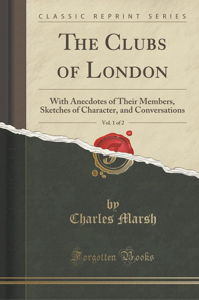 The Clubs of London, Vol. 1 of 2