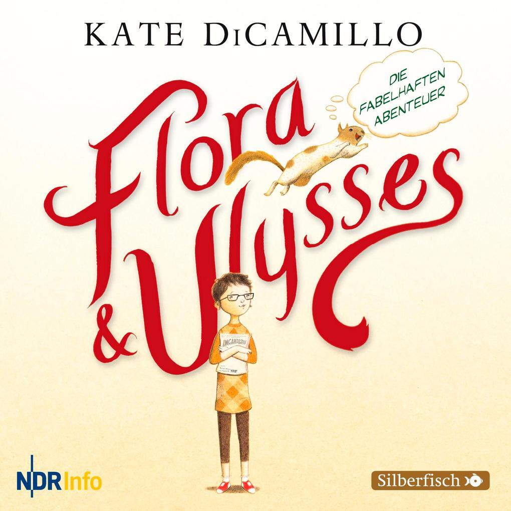 Flora und Ulysses - Die fabelhaften Abenteuer als Hörbuch Download