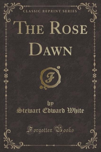The Rose Dawn (Classic Reprint) als Taschenbuch...