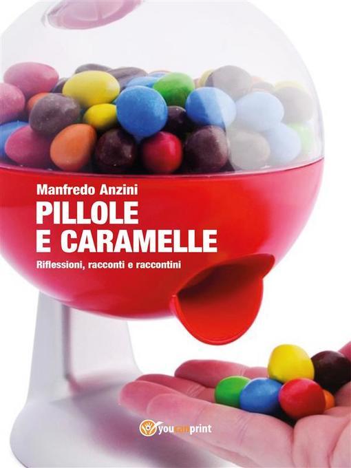 Pillole e caramelle als eBook von Manfredo Anzini