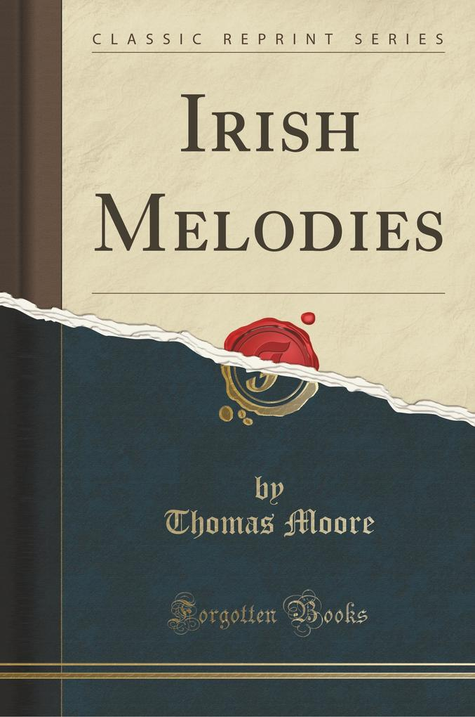 Irish Melodies (Classic Reprint)
