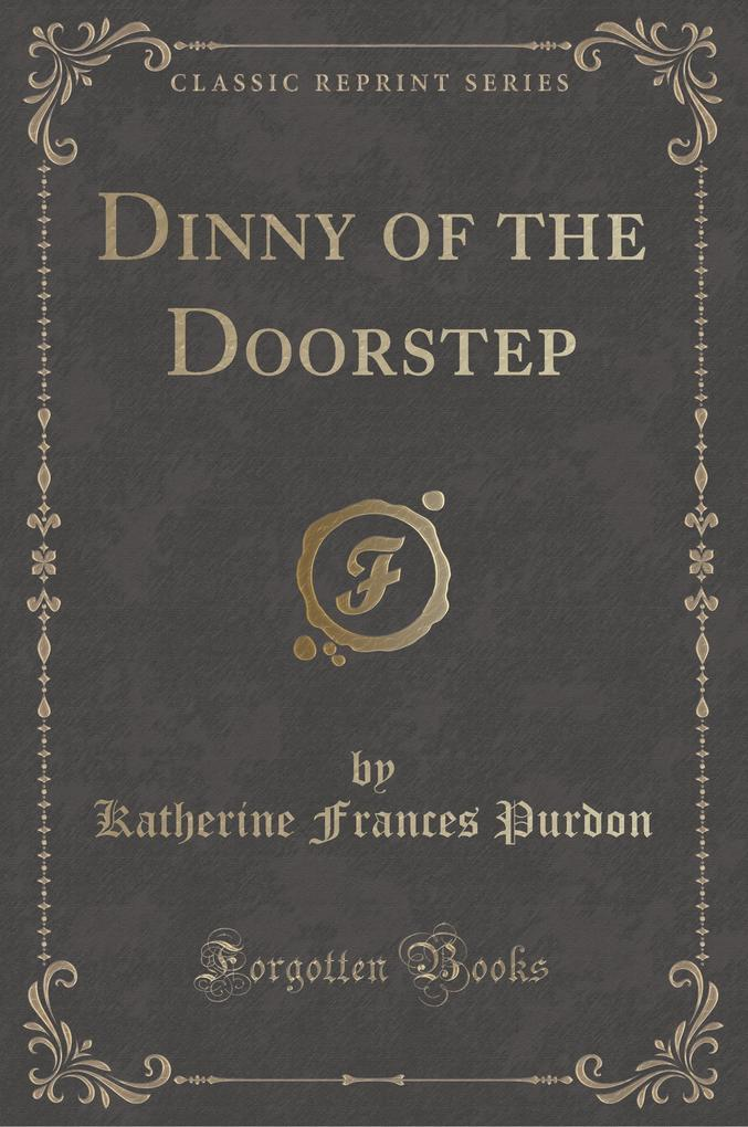 Dinny of the Doorstep (Classic Reprint)